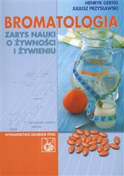 Bromatologia Zarys nauki o żywności i żywieniu  Gertig Henryk, Przysławski Juliusz-13516