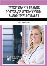 Uregulowania prawne dotyczące wykonywania zawodu pielęgniarki  Stychlerz Anna-27035