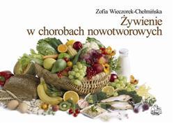 Żywienie w chorobach nowotworowych  Wieczorek-Chełmińska Zofia-27181