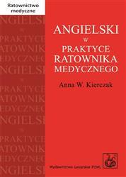 Angielski w praktyce ratownika medycznego  Kierczak Anna W.-31764