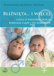 Bliźnięta i więcej czyli o wieloraczkach podczas ciąży i po porodzie  Grymowicz Monika, Kłosińska Inga, Kuran Joanna-35928