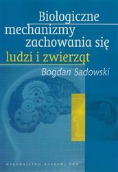 Biologiczne mechanizmy zachowania się ludzi i zwierząt  Sadowski Bogdan-15287