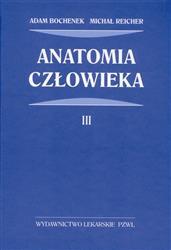 Anatomia człowieka Tom 3  Bochenek Adam, Reicher Michał-39620