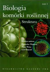 Biologia komórki roślinnej Tom 1 Struktura-16518