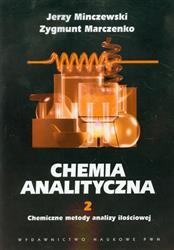 Chemia analityczna Tom 2 Chemiczne metody analizy ilościowej  Minczewski Jerzy, Marczenko Zygmunt-17892