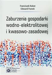 Zaburzenia gospodarki wodno-elektrolitowej i kwasowo-zasadowej  Kokot Franciszek, Franek Edward-55718