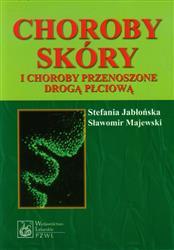 Choroby skóry i choroby przenoszone drogą płciową  Jabłońska Stefania, Majewski Sławomir-59196
