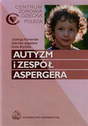 Autyzm i zespół Aspergera  Komender Jadwiga, Jagielska Gabriela, Bryńska Anita-37799