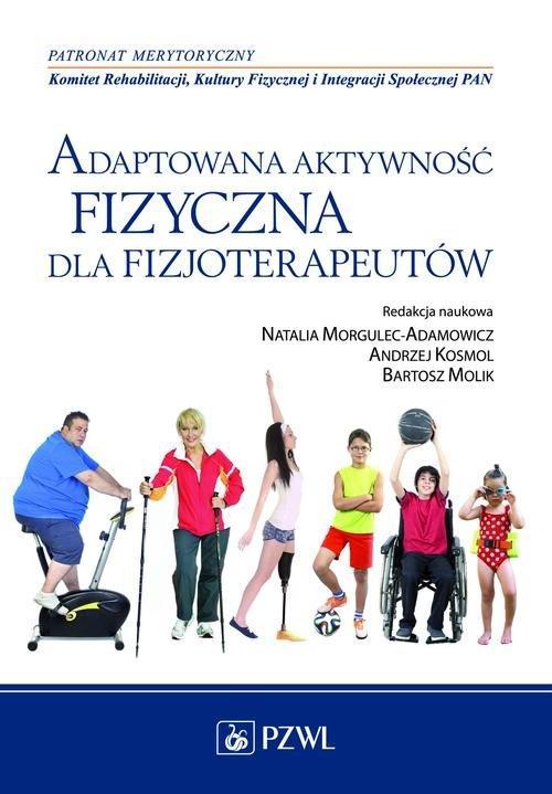 Adaptowana aktywność fizyczna dla fizjoterapeutów  Morgulec-Adamowicz Natalia-74572
