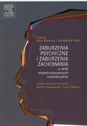 Zaburzenia psychiczne i zaburzenia zachowania u osób niepełnosprawnych intelektualnie  Bouras Nick, Holt Geraldine-77711