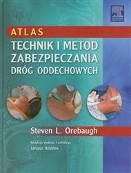 Atlas technik i metod zabezpieczania dróg oddechowych  Orebaugh Steven L.-77727