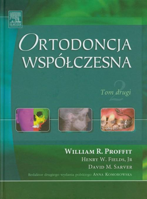 Ortodoncja współczesna Tom drugi  Profit William R., Fields Henry W., Sarver David M.-77816