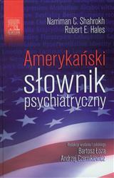 Amerykański słownik psychiatryczny  Shahrokh Narriman C., Hales Robert E.-77921