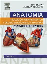 Anatomia narządów wewnętrznych i układu nerwowego człowieka Przewodnik do ćwiczeń  Ignasiak Zofia, Domaradzki Jarosław-77972