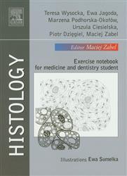 Histology  Wysocka Teresa, Jagoda Ewa, Podhorska-Okołów Marzena, Ciesielska Urszula, Dzięgiel Piotr, Zabel Maciej-77994
