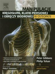 Manipulacje kręgosłupa klatki pierśiowej i obręczy biodrowej w osteopatii  Gibbons Peter, Tehan Philip-78012