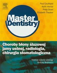 Choroby błony śluzowej jamy ustnej radiologia chirurgia stomatologiczna  Coulthard Paul, Horner Keith, Sloan Philip, Theaker Eli