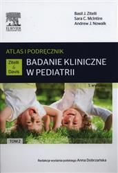 Badanie kliniczne w pediatrii.Atlas i podręcznik Tom 2  Zitelli Basil J., McIntire Sara C., Nowalk Andrew J.-78126
