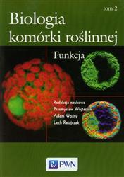 Biologia komórki roślinnej Tom 2 Funkcja  Praca zbiorowa-14713