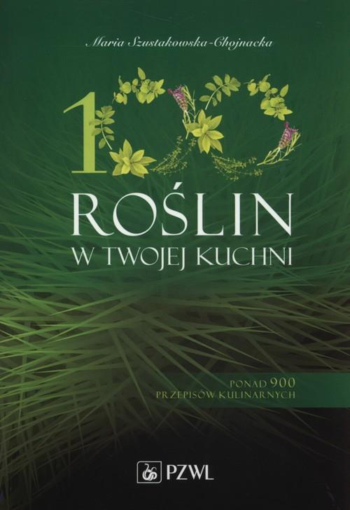 100 roślin w Twojej kuchni  Szustakowska-Chojnacka Maria-84439