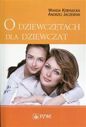 O dziewczętach dla dziewcząt  Kobyłecka Wanda, Jaczewski Andrzej-84805