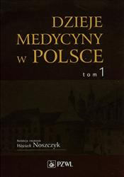 Dzieje medycyny w Polsce Tom 1-87270