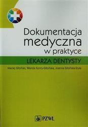 Dokumentacja medyczna w praktyce lekarza dentysty  Gibiński Maciej, Konty-Gibińska Wanda, Gibińska-Styła Joanna-90232