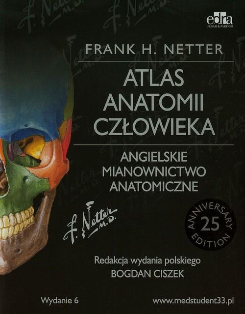 Atlas anatomii człowieka Angielskie mianownictwo anatomiczne  Netter Frank H.-91559