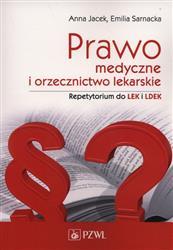 Prawo medyczne i orzecznictwo lekarskie. Repetytorium  Jacek Anna, Sarnacka Emilia-91832