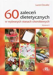 60 zaleceń dietetycznych w wybranych stanach chorobowych  Chevallier Laurent-94497