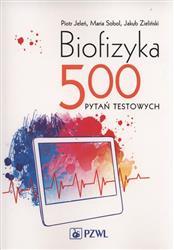 Biofizyka. 500 pytań testowych  Jeleń Piotr, Sobol Maria,  Zieliński Jakub-95393