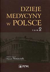 Dzieje medycyny w Polsce Tom 2 Lata 1914-1944-98224