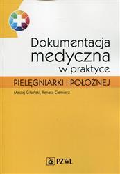 Dokumentacja medyczna w praktyce pielęgniarki i położnej  Gibiński Maciej, Ciemierz Renata-100718