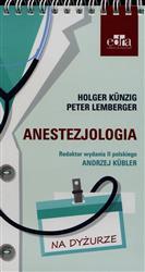 Anestezjologia Na dyżurze  Kunzig Holger, Lemberger Peter-109843