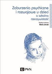 Zaburzenia psychiczne i rozwojowe dzieci a szkolna rzeczywistość  Jerzak Marta-120941