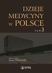 Dzieje medycyny w Polsce Tom 3-129724