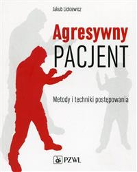 Agresywny pacjent Metody i techniki postępowania  Lickiewicz Jakub-136427