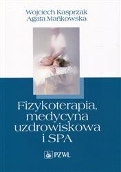 Fizykoterapia, medycyna uzdrowiskowa i SPA  Kasprzak Wojciech, Mańkowska Agata-142033
