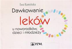 Dawkowanie leków u noworodków dzieci i młodzieży  Kamińska Ewa-173800