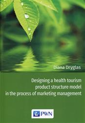 Designing a health tourism product structure model in the process of marketing management  Dryglas Diana-179549