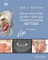 Atlas anatomii głowy i szyi dla stomatologów Nettera  Norton N.S.-182604