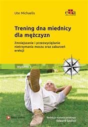 Trening dna miednicy dla mężczyzn. Zmniejszanie i przezwyciężanie nietrzymania moczu oraz zaburzeń e  Michaelis Ute-197032