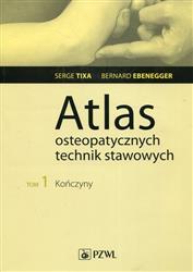 Atlas osteopatycznych technik stawowych Tom 1 Kończyny  Tixa Serge, Ebenegger Bernard-231397