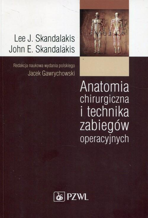 Anatomia chirurgiczna i technika zabiegów oper  Skandalakis Lee J., Skandalakis John E.-236348