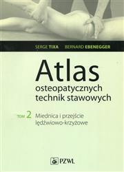 Atlas osteopatycznych technik stawowych Tom 2  Tixa Serge, Ebenegger Bernard-236687