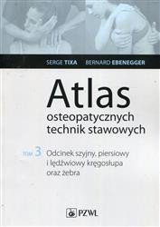 Atlas osteopatycznych technik stawowych Tom 3  Tixa Serge, Ebenegger Bernard-243691