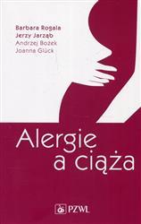 Alergie a ciąża  Rogala Barbara, Jarząb Jerzy, Bożek Andrzej-170688