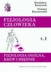 Fizjologia człowieka Tom 1 Fizjologia ogólna, krew i mięśnie  Konturek Stanisław, Brzozowski Tomasz-12823