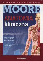 Anatomia kliniczna MooreTom 2  Moore Keith L., Dalley Arthur F., Agur Anne M.R.-80880