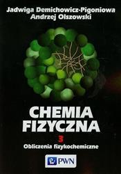Chemia fizyczna Tom 3  Demichowicz-Pigoniowa Jadwiga, Olszowski Andrzej-22871